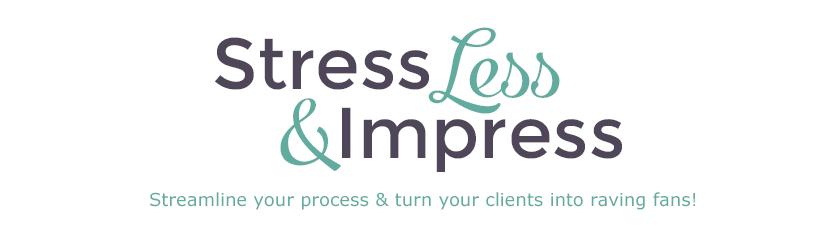 Stress Less & Impress